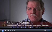 Click to watch the video: Finding Home: VA researchers leave the lab to help Veterans off the street