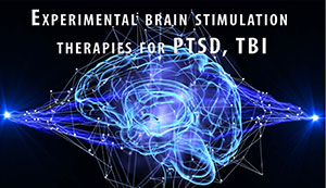 Experimental brain stimulation therapies for PTSD, TBI