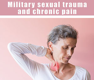 Military Sexual Trauma and Chronic Pain